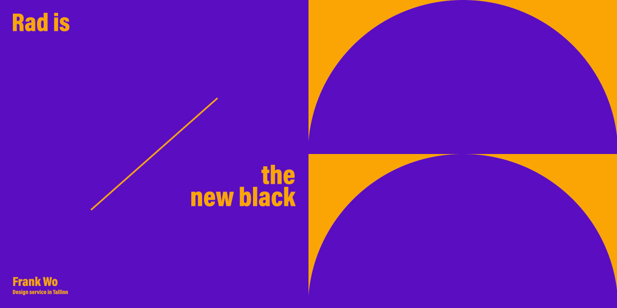 'Rad is the new black.'