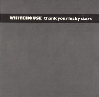 Whitehouse_-_ThankYourLuckyStars.jpg