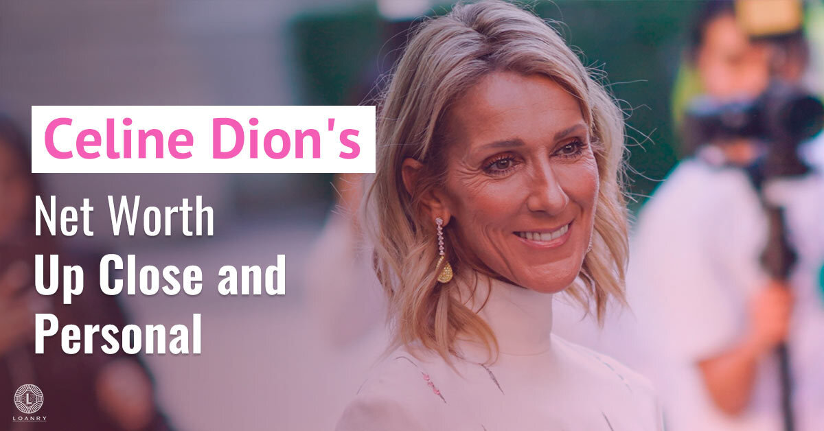 Celine-Dion_s-Net-Worth-Up-Close-and-Personal.jpg