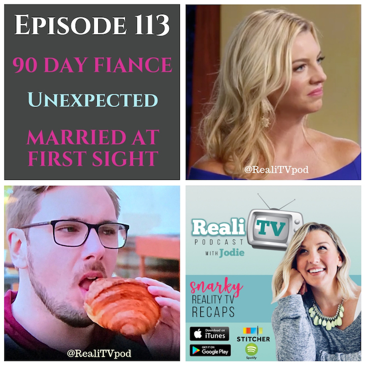 "Episode 113 10.25.18 - The premiere of 90 Day Fiance (0:00) did not disappoint! I have some strong opinions on this season, so buckle up, drink up, and…well, help me calm down. I could use some help in taking down Diego on Unexpected (33:58) this week because he just about did me in. We need to save Emiley, you guys. The extra E in her name is for ""emergency exit plan"". Lastly, Married at First Sight (51:10) wrapped up it's epically boring season with no surprises, but I dug up a few fun facts about Samantha Harris! Yep, it was that bad.Thanks to my incredible sponsors this week:Green Chef is giving you $50 off your first box! YUM!! www.GreenChef.US/realitvCare/Of helps you take care of your health & is offering 25% off your first month. www.takecareof.com and take the health quiz!Shop www.poshmark.com with referral code REALITV for $5 off your purchase!"