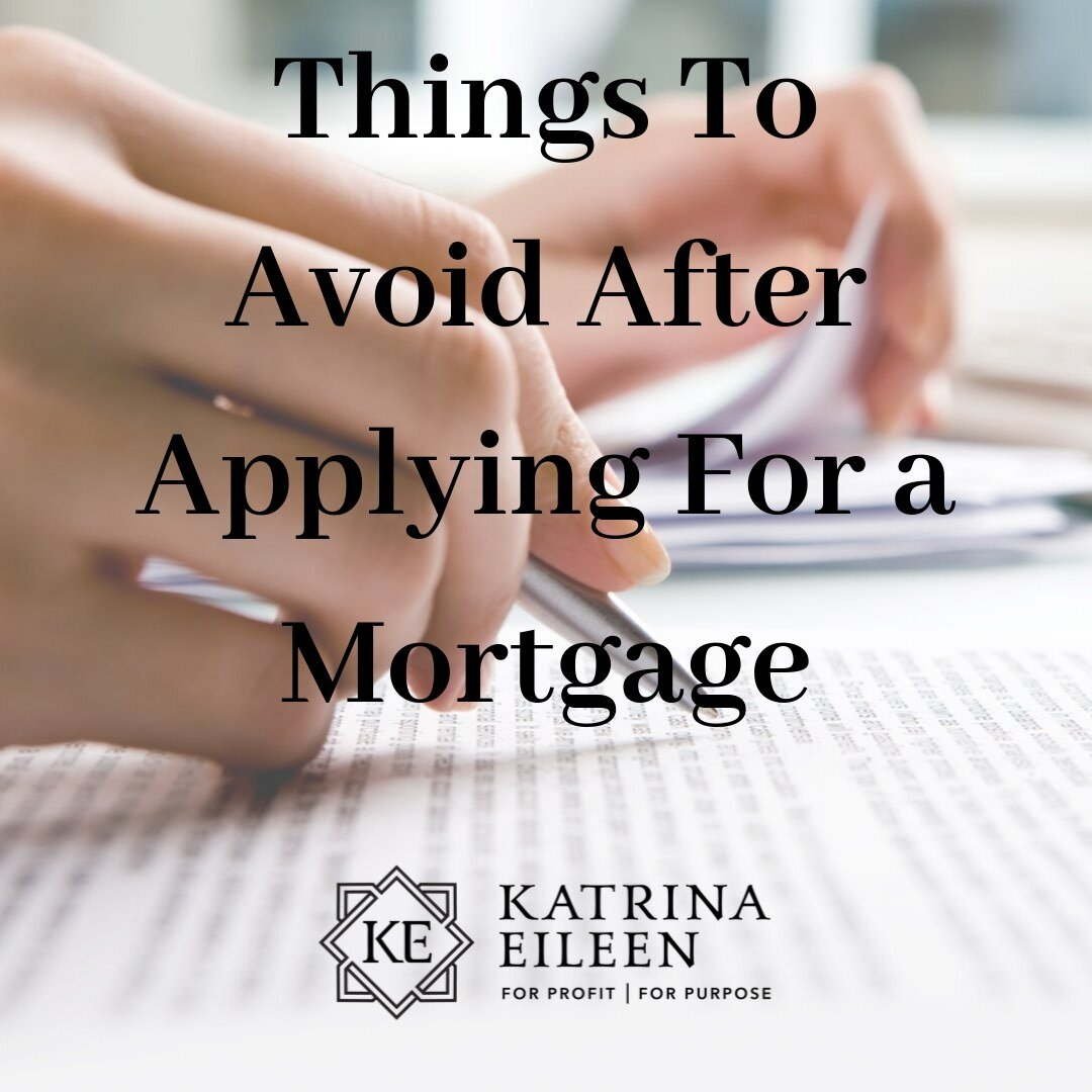 Things To Avoid After Applying For a Mortgage.jpg
