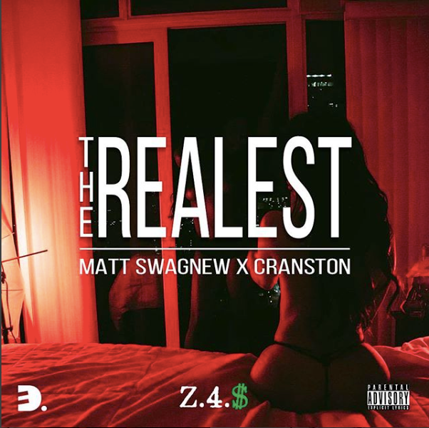 Matt Swagnew - The Realest ft. Cranston