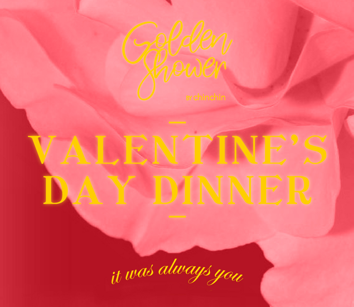 Events_ValentinesDayDinner_golden-shower-chinchin