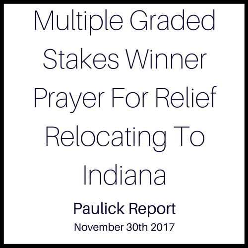 Multiple Graded Stakes Winner Prayer For Relief Relocating To Indiana