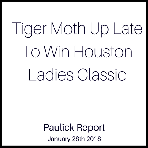 Tiger Moth Up Late To Win Houston Ladies Classic