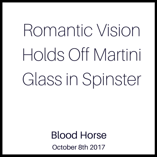 Romantic Vision Holds Off Martini Glass in Spinster
