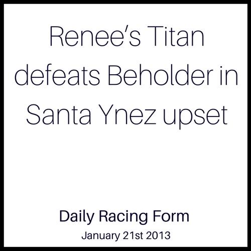 Renee's Titan defeats Beholder in Santa Ynez upset