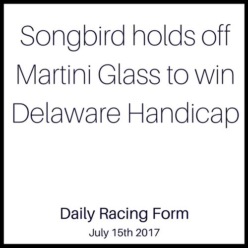 Songbird holds off Martini Glass to win Delaware Handicap
