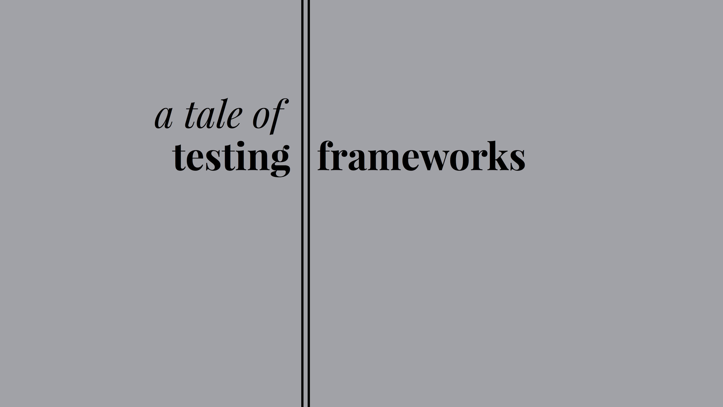 A_tale_of_two_testing_frameworks.jpg