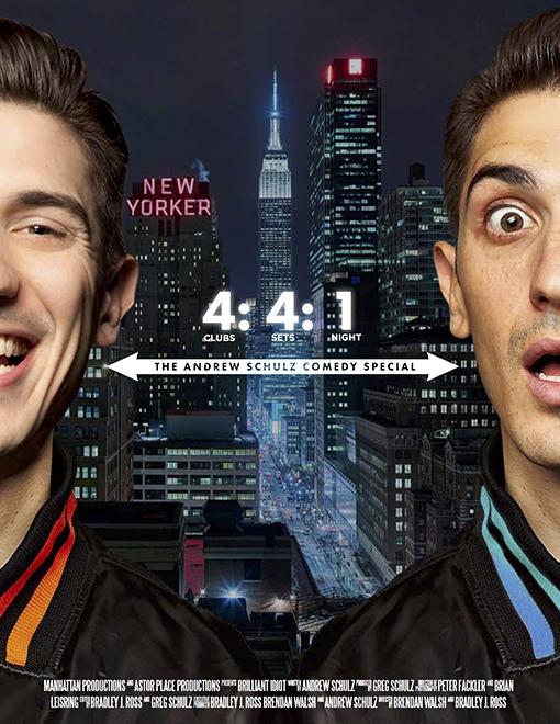 4:4:1 - starring: andrew schulzdirectors: brendan walsh, bradley rossproducers: Brendan Walsh, Bradley Ross, Andrew Schulz, Greg Schulz