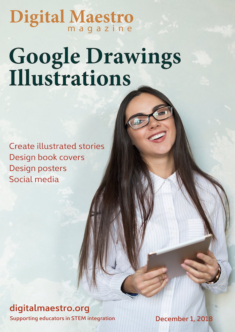Google Drawing - Create illustrated storiesIn this issue you will learn how to use Google Drawings to create illustrated stories. Students are better engaged when they can express themselves in a variety of formats.