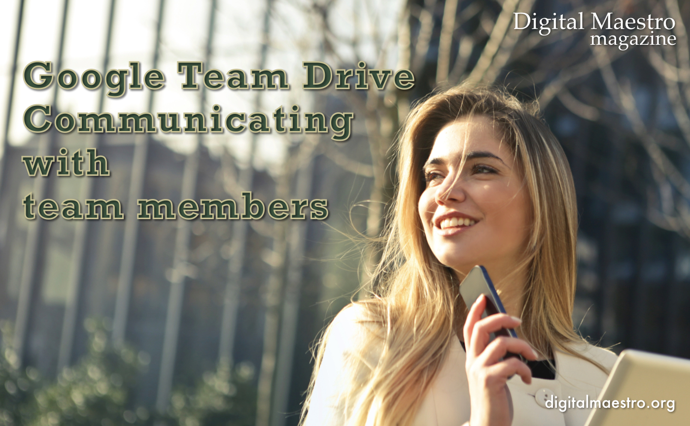 Communicating with Google Team Drive members