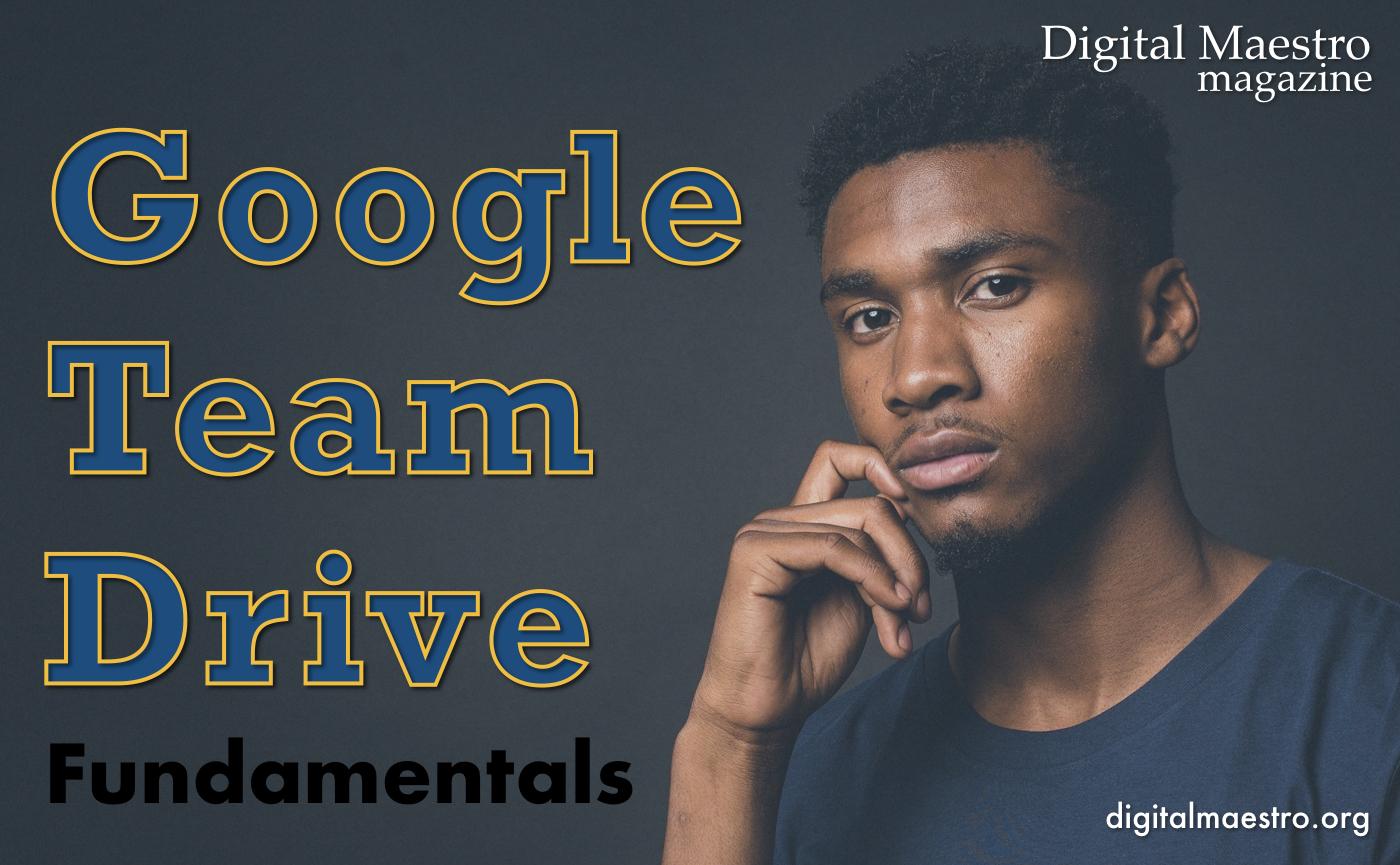 Google Team Drive Fundamentals