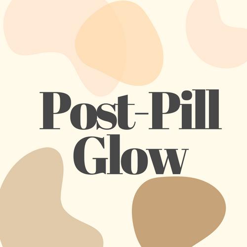 Post-Pill Glow