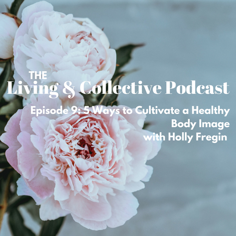 Episode 9_ Cultivating Healthy Body Image with Holly Fregin-3.png