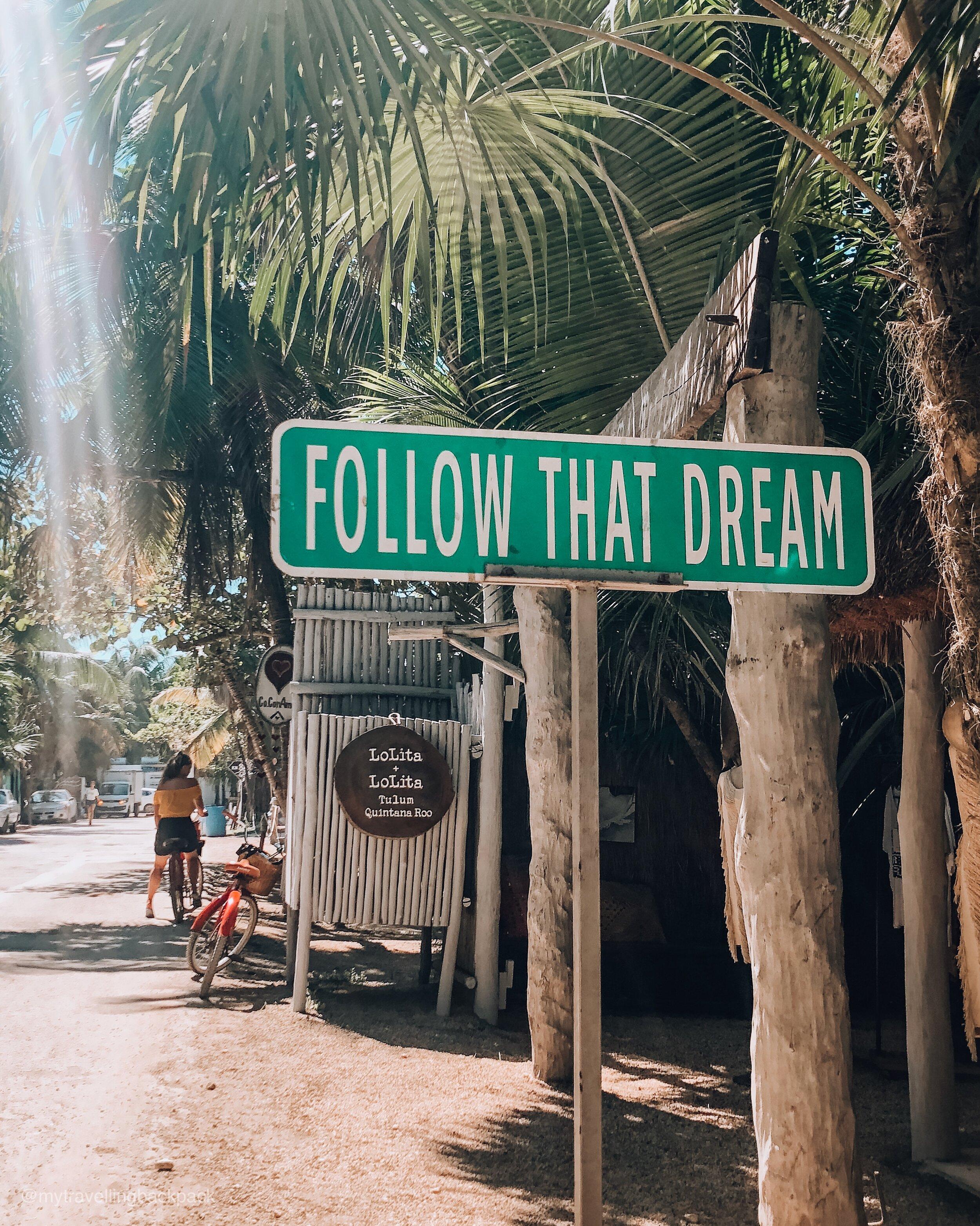 Follow That Dream Sign Tulum