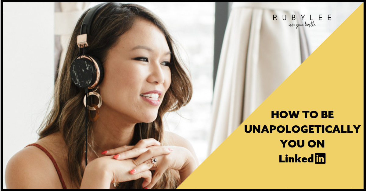 RAISE YOUR PROFILE WITHOUT COMPROMISING YOURSELF - How To Be Unapologetically You On LinkedIn