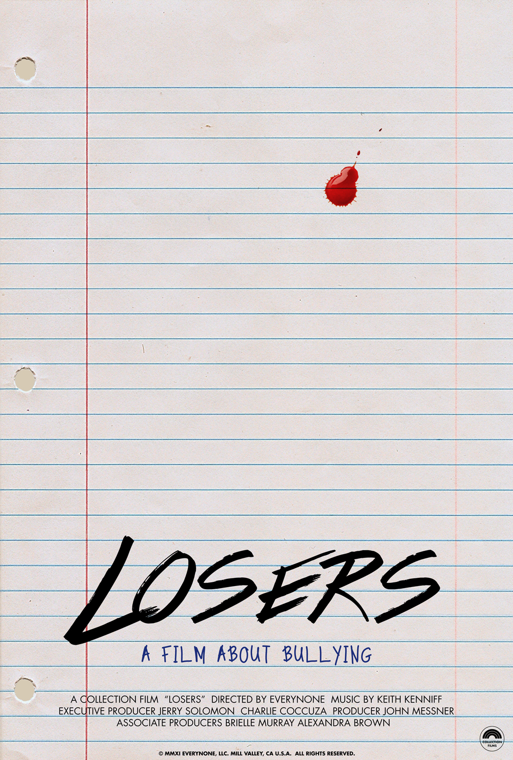 LOSERS  - A film about bullying.Credits:Made by EverynoneDirector/DP/Editor - Daniel MercadanteExecutive Producer: Jerry SolomonProducers: Jon Messner, Alexandra Brown, Brielle MurrayMusic - Keith KenniffFeatured: