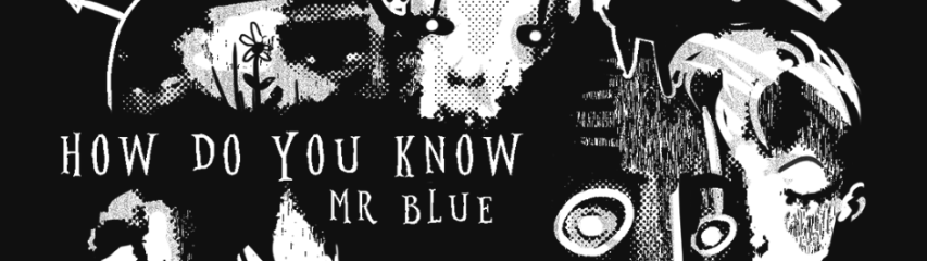How Do You Know Mr Blue?