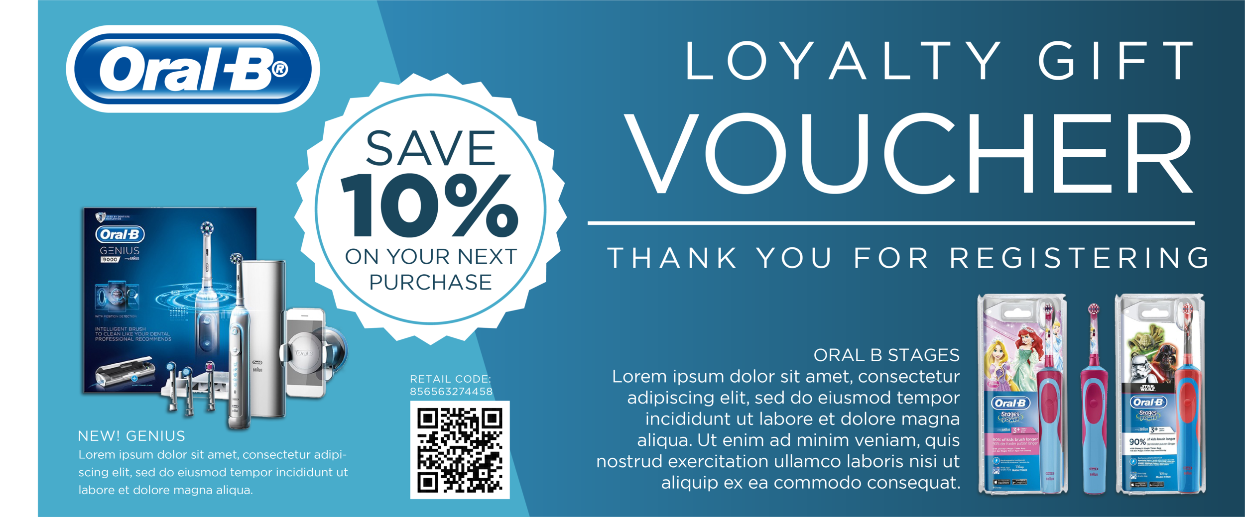 Thank you for registering your product, here's 10% off your next Oral B purchase! Print your voucher or save to your smartphone.