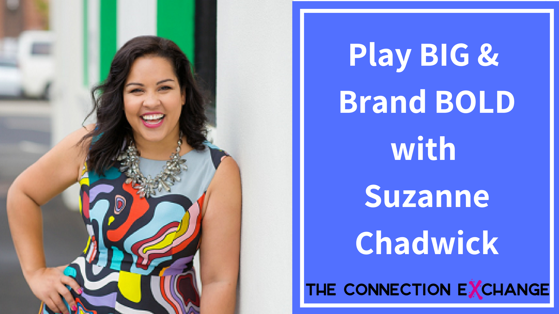 Copy of E4. Female entrepreneurs wanting to play big & brand bold (Suzanne Chadwick).png