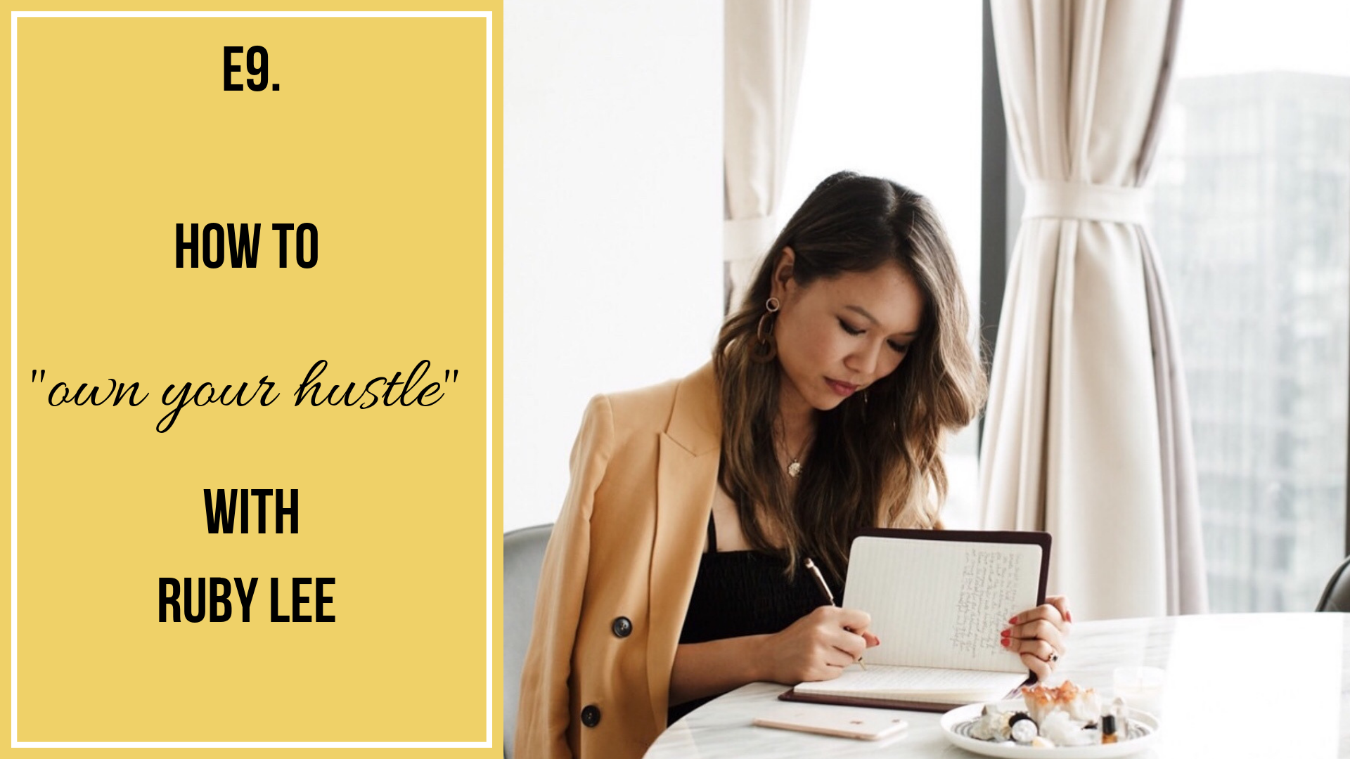 E9. How to _own your hustle_ with Ruby Lee (1).png