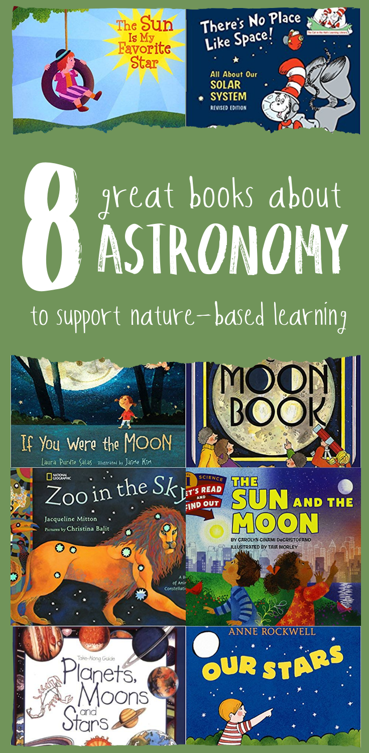 8 Great Books About Astronomy to Support Nature-Based Learning - from Wonderkin