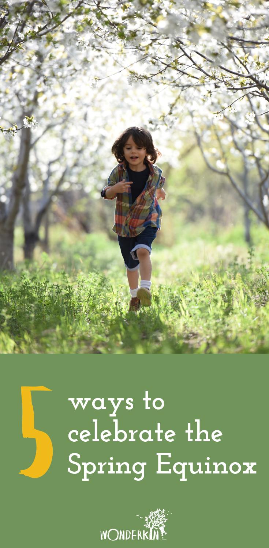 5 Ways to Celebrate the Spring Equinox | Wonderkin