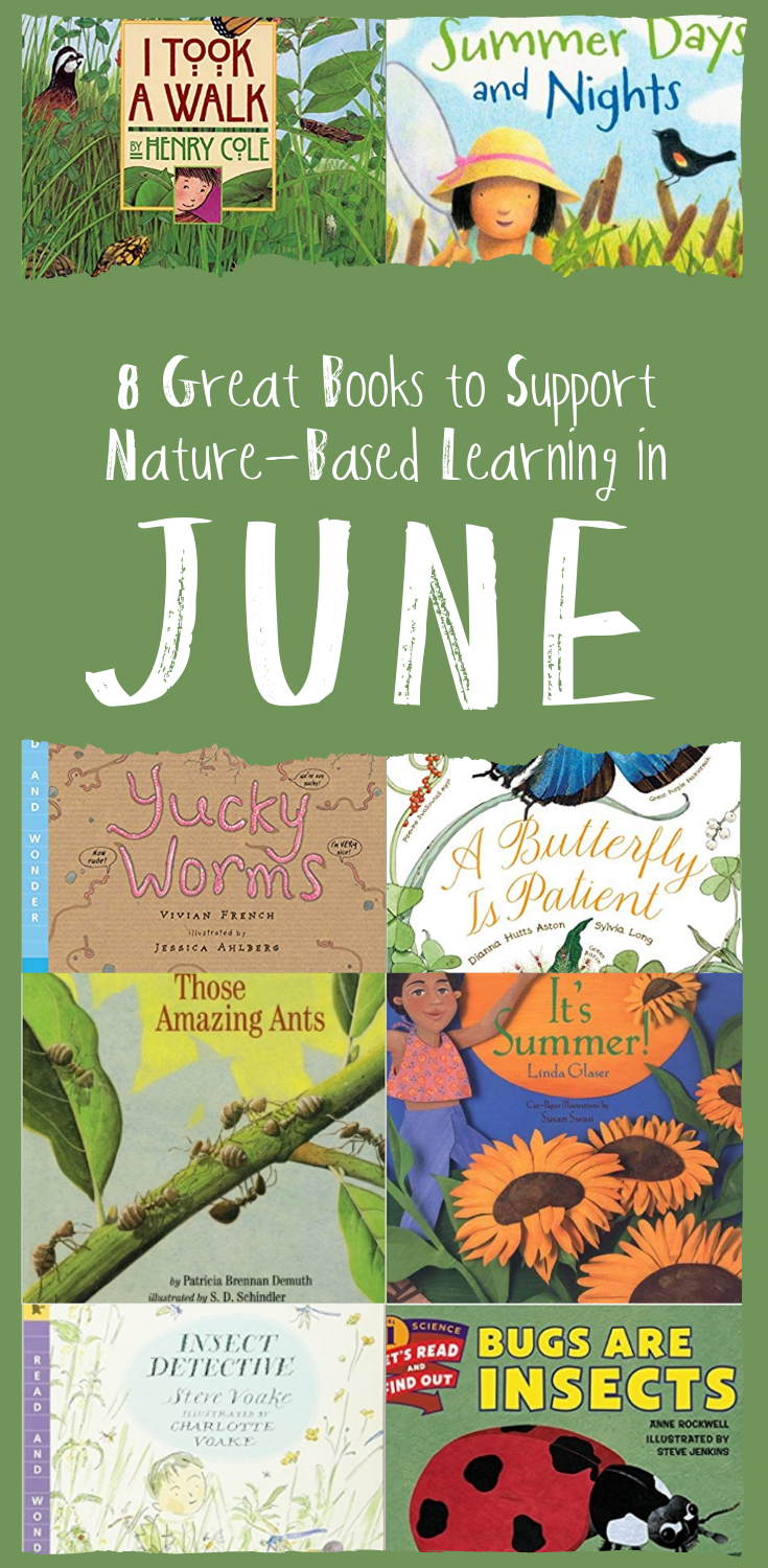Eight Great Books to Support Nature-Based Learning in June | Wonderkin