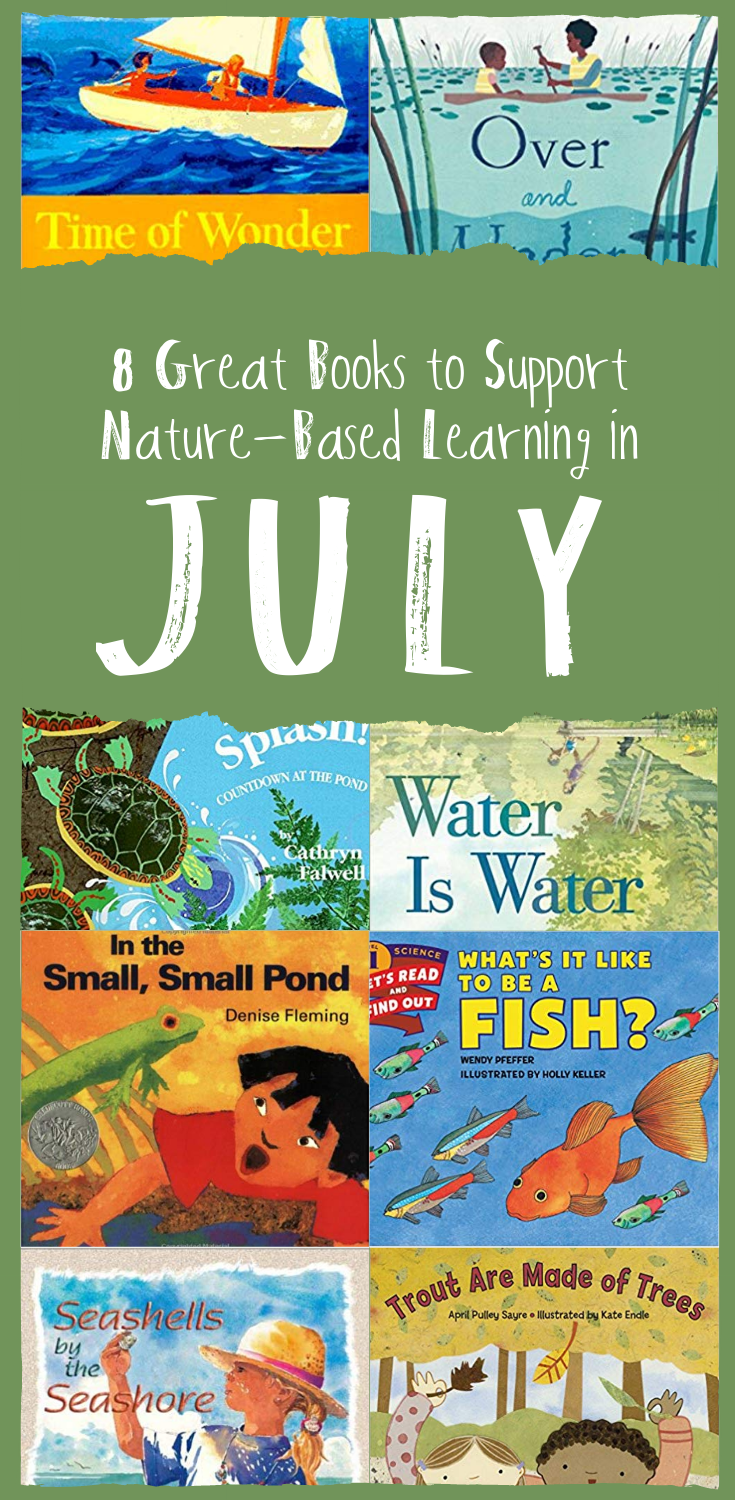 Eight Great Books to Support Nature-Based Learning in July | Wonderkin