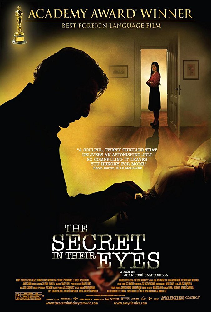 The Secret in Their Eyes (2009) - Directed By: Juan Jose CampanellaStarring: Ricardo Darin, Soledad Villamill, Pablo RagoRating: R for a Rape Scene, Violent Images, Some Graphic Nudity and LanguageRunning Time: 2 Hour 9 MinTMM: 4/5Strengths: Writing, Directing, CinematographyWeaknesses: Makeup(?), Dark Subject Matter May Disturb Some Viewers