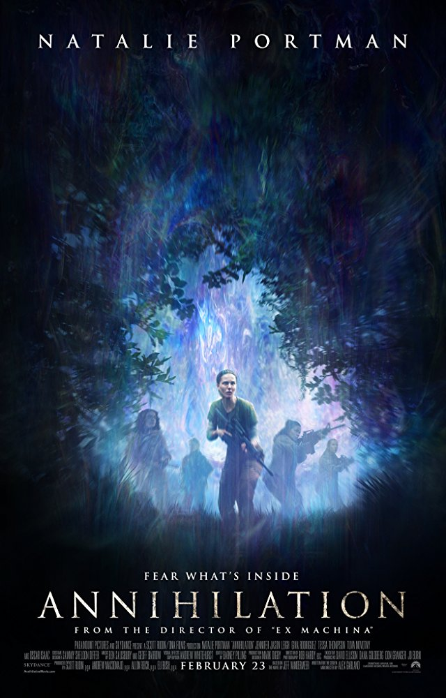 Annihilation - Directed by: Alex GarlandStarring: Natalie Portman, Jennifer Jason Leigh, Oscar IsaacRated: R for Violence, Bloody Images, Language and Some SexualityRunning Time: 1 h 55 mTMM Score: 5 stars out of 5STRENGTHS: Writing, Directing, Visual EffectsWEAKNESSES: Themes (?)