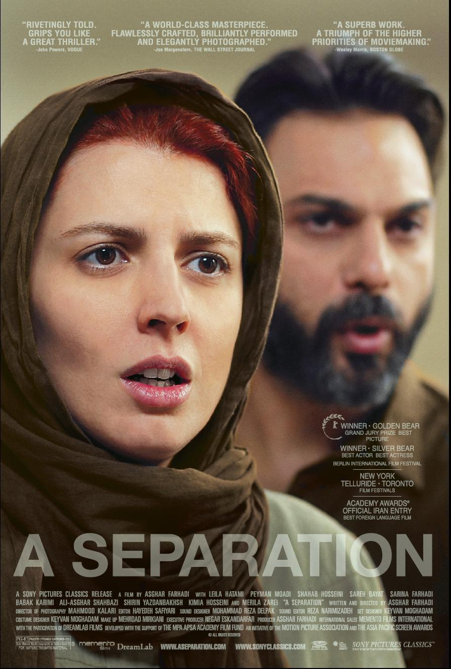 A Separation - Directed by: Asghar FarhadiStarring: Payman Maadi, Leila Hatami, Sareh BayetRated: PG13Running Time: 2h 3mTMM Score: 5 stars out of 5STRENGTHS: Mystery, Complicated Characters, Cultural Immersion, Acting, Deliberate DirectionWEAKNESSES: None