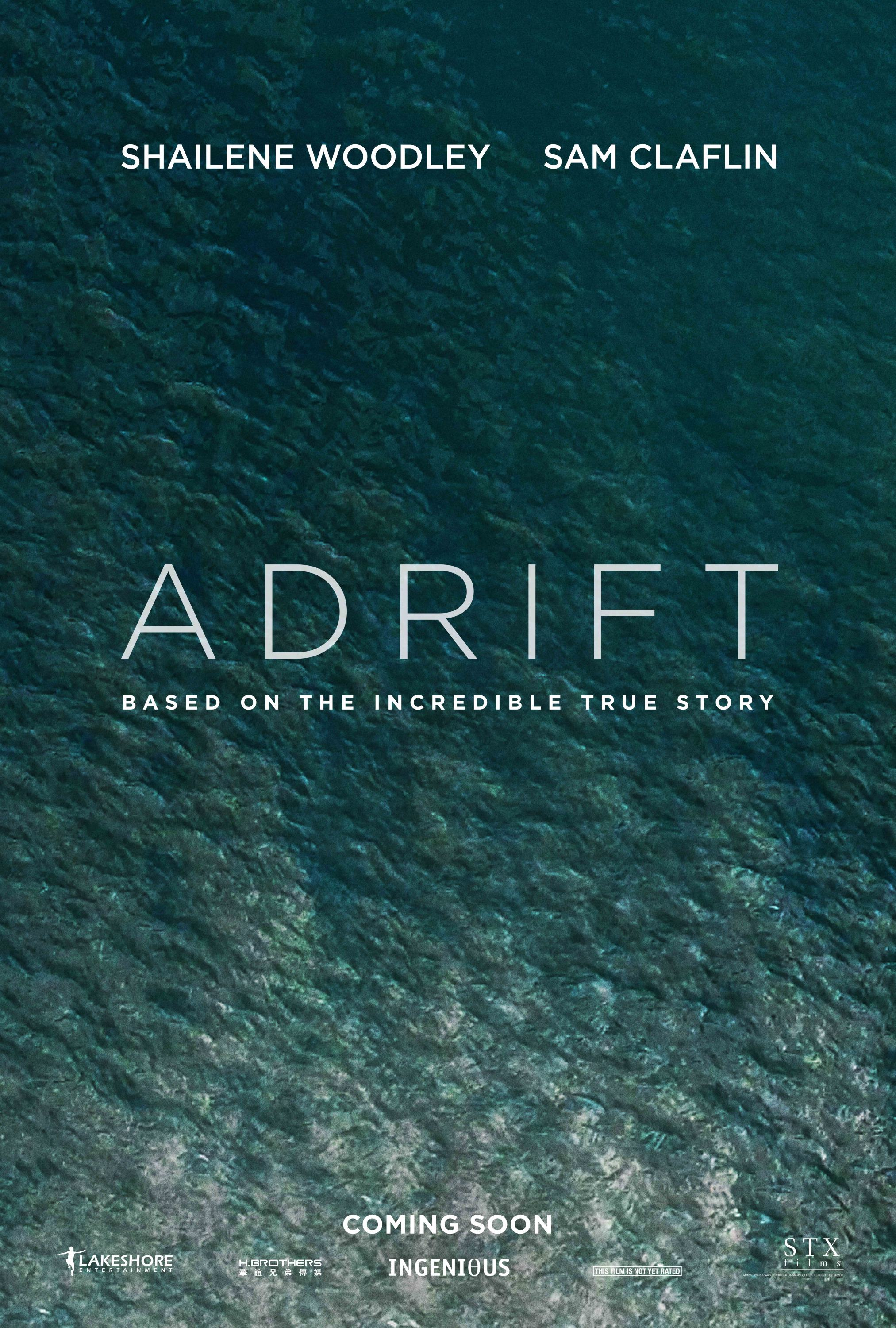Adrift (2018) - Directed by: Baltasar KormakurStarring: Shailene Woodley, Sam ClaflinRated:PG-13Running Time: 1h 36mTMM Score: 1 star out of 5STRENGTHS: NoneWEAKNESSES: Acting, Editing, Pacing, Predictability, Writing