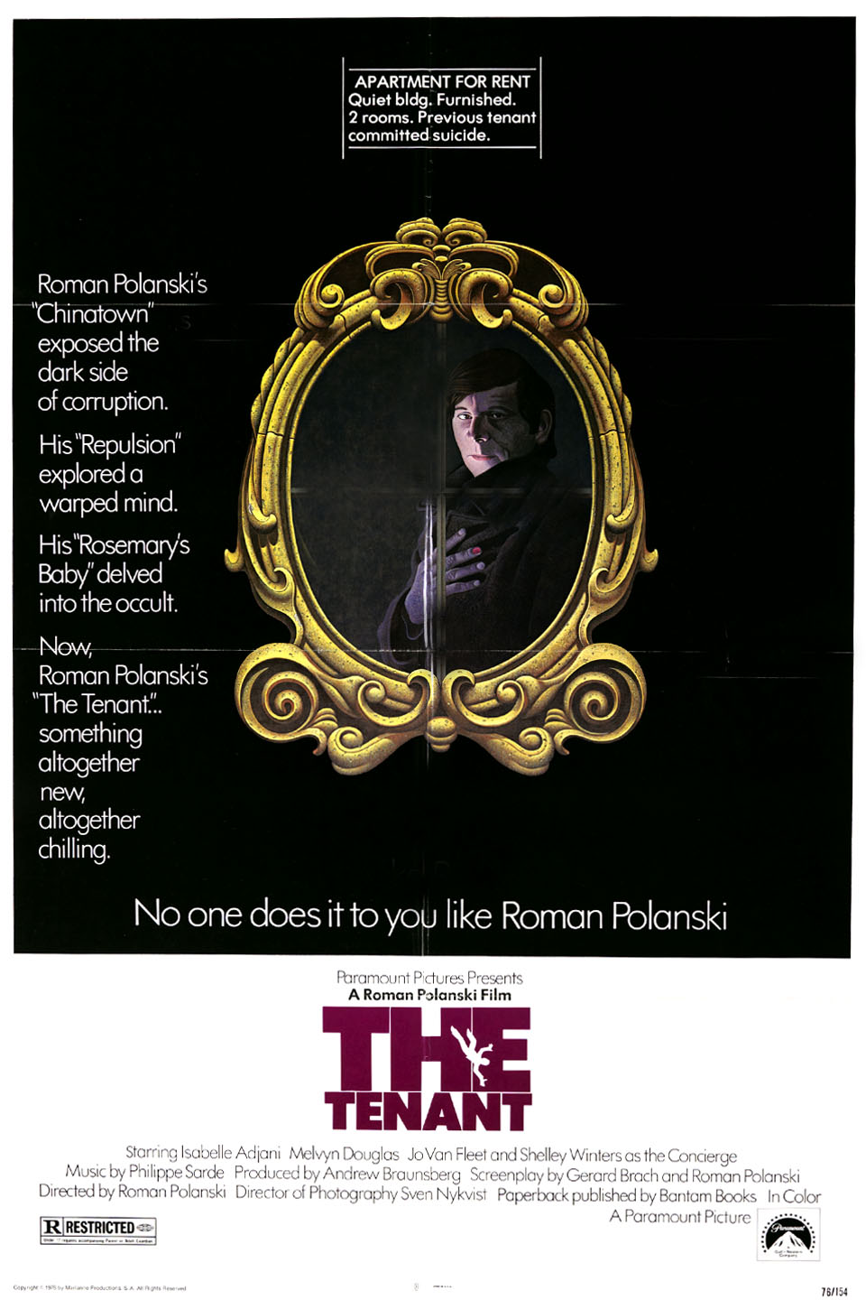The Tenant (1976) - Directed by: Roman PolanskiStarring: Roman Polanski, Isabelle Adjani, Melvyn DouglasRATED: RRunning Time: 2h 6mTMM SCORE: 4.5 STARS OUT OF 5STRENGTHS: Direction, Writing, Cinematography, Pacing, ActingWEAKNESSES: Also Pacing