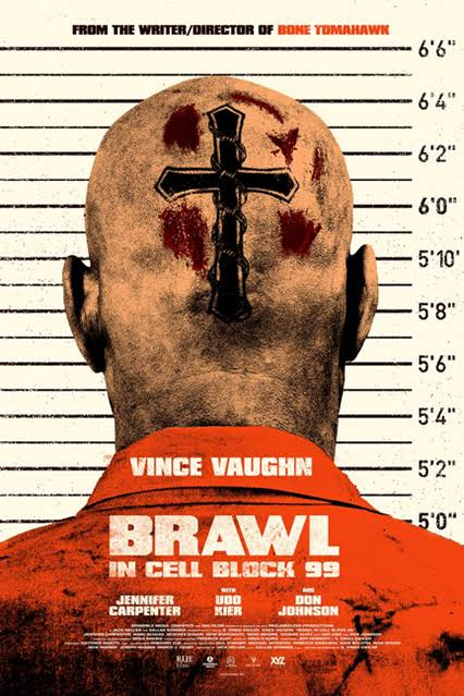Brawl in Cell Block 99 (2017) - Directed By: S. Craig ZahlerStarring: Vince Vaughn, Jennifer Carpenter, Don Johnson, Marc BlucasRating: NR (Suggested R for Brutal Violence, Language and Drug References)TMM: 4 out of 5 StarsStrengths: Acting, Writing, DirectingWeaknesses: Special Effects, Lighting