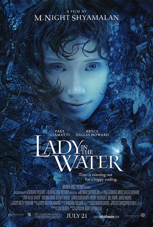 Lady In The Water (2006) - Directed by: M. Night ShyamalanStarring: Paul Giamatti, Bryce Dallas Howard, Jeffrey WrightRated: PG-13Running Time: 1h 50mTMM Score: 1 stars out of 5STRENGTHS: Paul Giamatti's Acting,WEAKNESSES: Slight Characters, No Magic