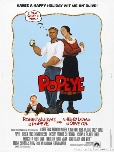 Popeye (1980) - Directed by: Robert AltmanStarring: Robin Williams, Shelley DuvallRated: PGRunning Time: 1h 54mTMM Score: 4 stars out of 5STRENGTHS:When the movie is a cartoon.WEAKNESSES: When the movie is a movie