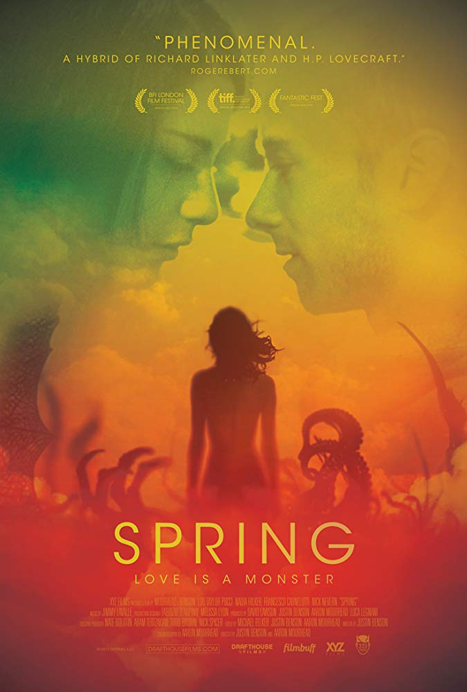 Spring (2014) - Directed by: Justin Benson, Aaron MoorheadStarring: Lou Taylor Pucci, Nadia Hilker, Francesco CarneluttiRated: NR (Suggested R for Disturbing Images, Some Sexuality/Nudity and Language)Running Time: 1 h 49 mTMM Score: 4 stars out of 5STRENGTHS: Writing, Cinematography, Story, Some EffectsWEAKNESSES: Some Acting, Some Effects