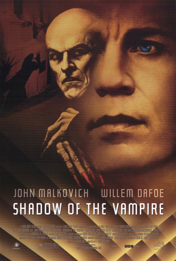 Shadow of the Vampire (2000) - Directed by: E Elias MerhigeStarring: John Malkovich, Willem Dafoe, Cary ElwesRated: R for Some Sexuality, Drug Content, Violence and LanguageRunning Time: 1 h 32 mTMM Score: 4 stars out of 5STRENGTHS: Acting, Production Design, Atmosphere, WritingWEAKNESSES: Cinematography, Small Target Audience (?)