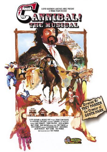 Cannibal! The Musical (1993) - Directed by: Trey ParkerStarring: Trey Parker, Matt Stone, Toddy WaltersRated: R for Comic Gore/Violence, and Some LanguageRunning Time: 1 h 35 mTMM Score: 3 stars out of 5STRENGTHS: Humor, Low Budget Gem, Writing, Some Songs, LocationsWEAKNESSES: It's Pretty Stupid, Pacing