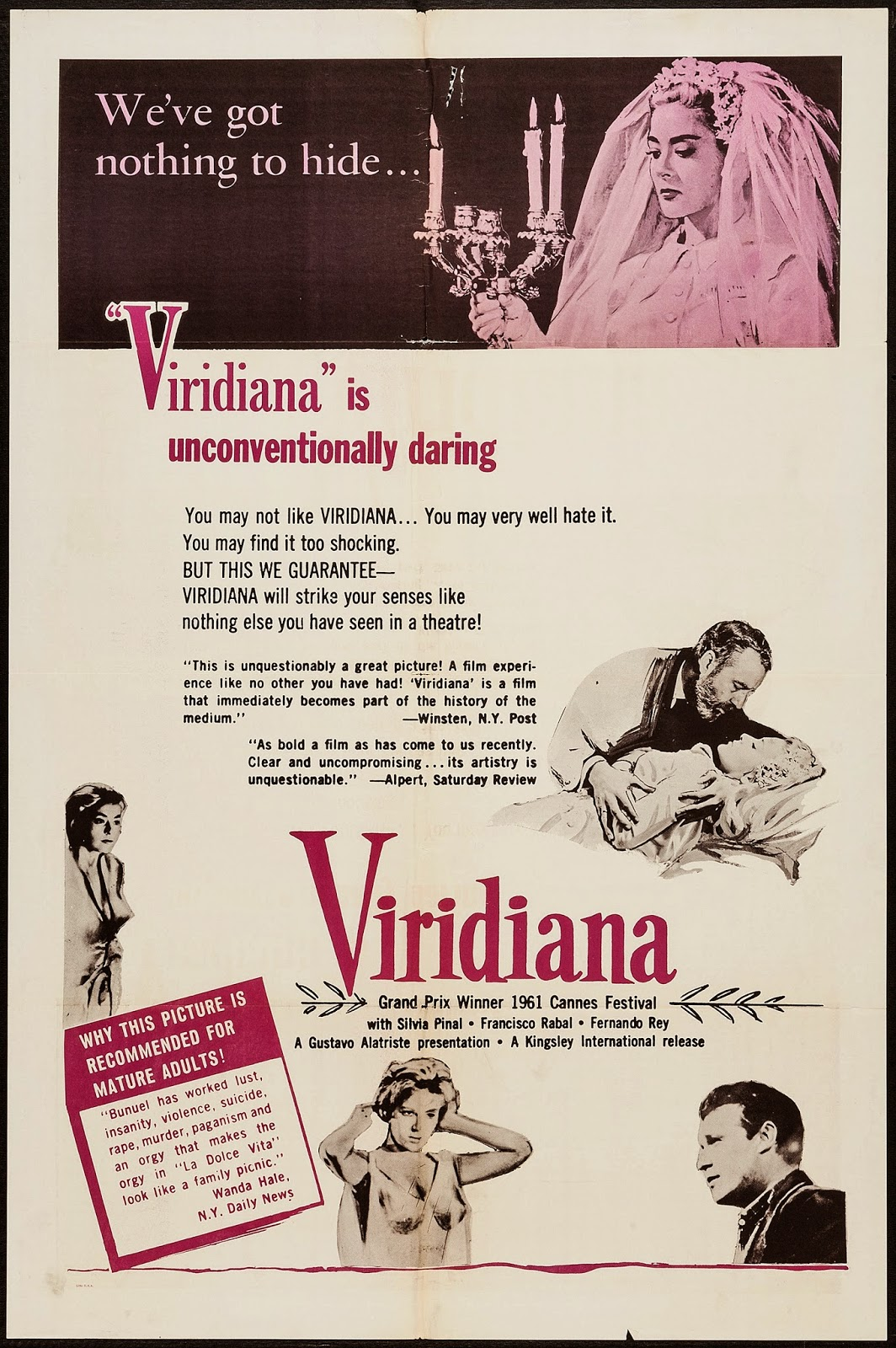 Viridiana (1961) - Directed by:Luis BunuelStarring: Silvia Pinal, Francisco RabalRated: Not RatedRunning Time: 1h 30mTMM Score: 3 StarsSTRENGTHS: ThemesWEAKNESSES: Dark Point of View