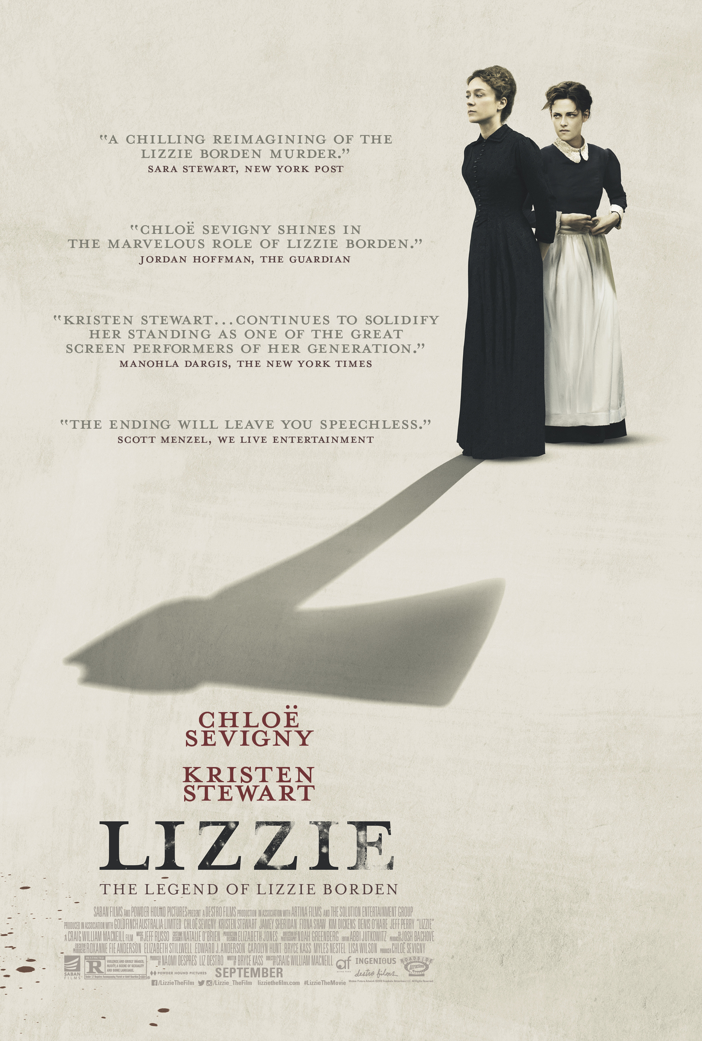 Lizzie (2018) - Directed by: Craig William MacneillStarring: Chloe Sevigny, Kristen Stewart, Fiona Shaw, Jamey Sheridan, Denis O'HareRated: R for Violence and Grisly Images, Nudity, a Scene of Sexuality, and Some LanguageRunning Time: 1 h 45 mTMM Score: 3.5 stars out of 5STRENGTHS: Acting, Writing, DirectingWEAKNESSES: A Few Shaky Scenes