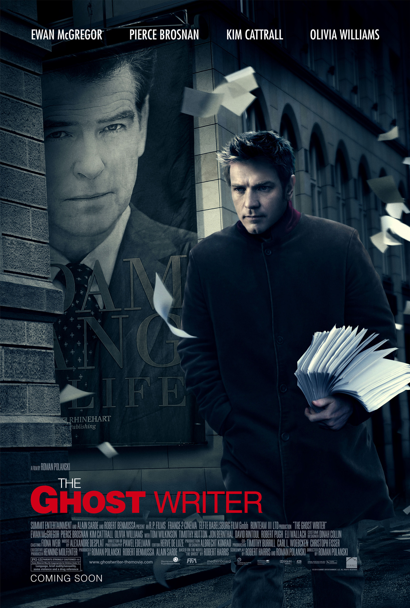 The Ghost Writer (2010) - Directed by: Roman PolanskiStarring: Ewan McGregor, John Bernthal, Pierce Brosnan, Olivia Williams, Tom Wilkinson, Jim BelushiRated: PG-13 for Language, Brief Nudity/Sexuality, Some ViolenceRunning Time: 2 h 8 mTMM Score: 3.5 stars out of 5STRENGTHS: Writing, Directing, ActingWEAKNESSES: Pacing, Coincidental Moments