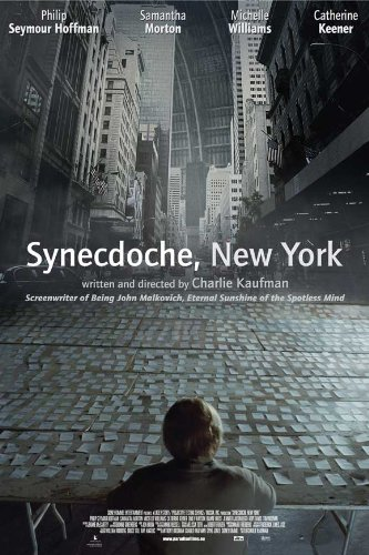 Synecdoche New York (2008) - Directed By: Charlie KaufmanStarring: Philip Seymore Hoffman, Samantha Morton, Michelle Williams, Catherine Keener, Tom Noonan, Jennifer Jason Leigh, Diane WiestRated: RRun Time: 2h 4mTMM Score: 5 StarsStrengths: Acting, Emotional Connection, SurrealismWeakness: Challenging Tone