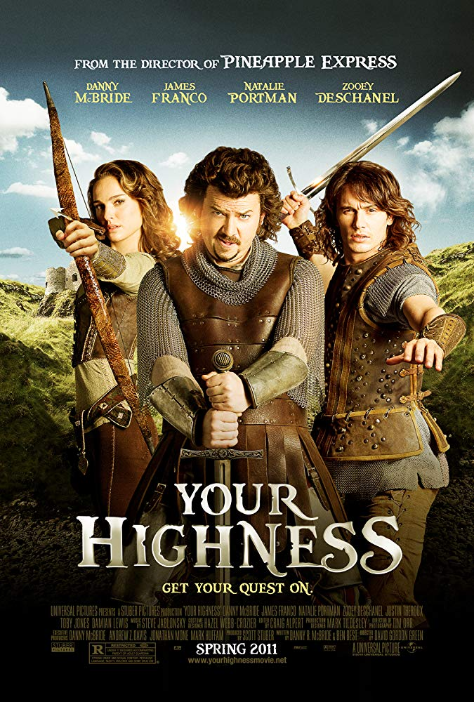 Your Highness (2011) - Directed by: David Gordon GreenStarring: Danny McBride, James Franco, Rasmus Hardiker, Natalie Portman, Toby Jones, Justin Theroux, Zooey Deschanel, Charles Dance, Damian LewisRated: R for Strong Crude and Sexual Content, Pervasive Language, Nudity, Violence and Some Drug UseRunning Time: 1 h 42 mTMM Score: 3 stars out of 5STRENGTHS: Some Humor, Some Writing, Production DesignWEAKNESSES: Some Humor, Some Writing, Narrow Target Audience