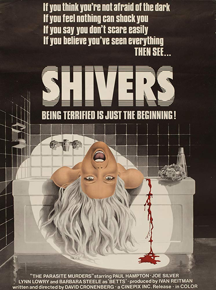 Shivers (1975) - Directed by: David CronenbergStarring: Paul Hampton, Joe Silver, Lynn Lowry, Allan KolmanRated: RRunning Time: 1 h 27 mTMM Score: 3.5 stars out of 5STRENGTHS: Writing, Directing, Practical EffectsWEAKNESSES: Content Will Deter Viewers, A Little Sloppy