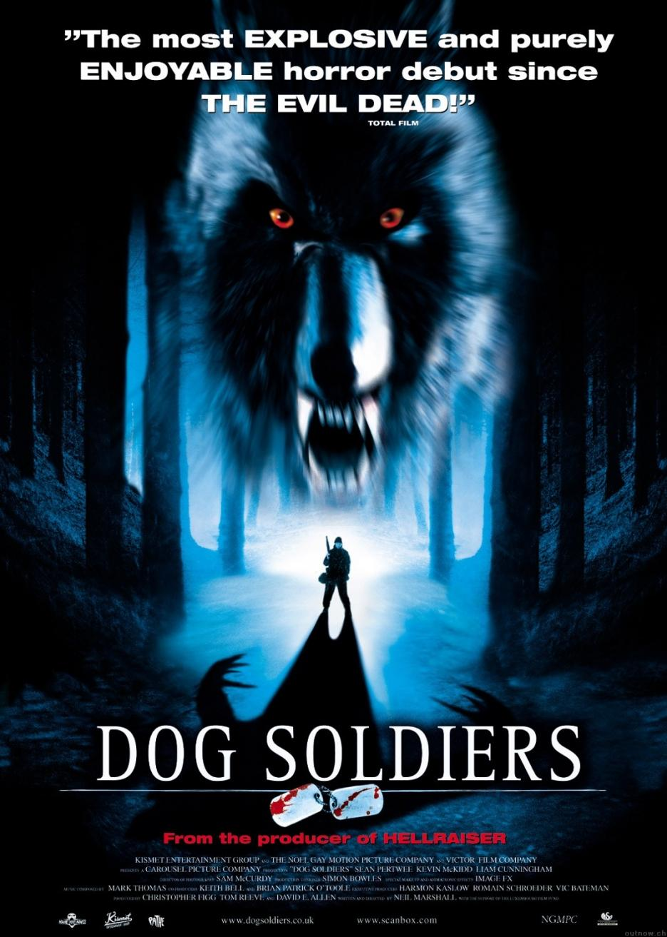 Dog Soldiers (2002) - Directed by: Neil MarshallStarring: Sean Pertwee, Kevin McKidd, Emma Cleasby, Liam CunninghamRated: R for Strong Violence/ Gore and LanguageRunning Time: 1 h 45 mTMM Score: 3.5 stars out of 5STRENGTHS: Writing, Directing, StoryWEAKNESSES: Budgetary Restraints