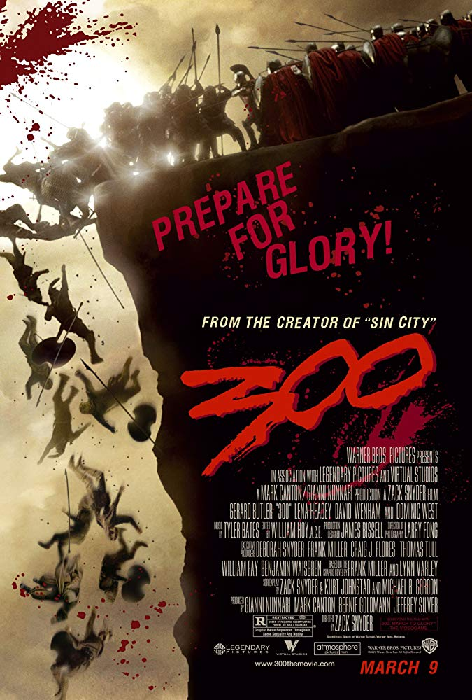 300 (2006) - Directed by: Zack SnyderStarring: Gerard Butler, Lena Headey, David Wenham, Michael Fassbender, Vincent Regan, Dominic West, Rodrigo SantoroRated: R for Graphic Battle Sequences Throughout, Some Sexuality and NudityRunning Time: 1 h 57 mTMM Score: 3.5 stars out of 5STRENGTHS: Style, ActionWEAKNESSES: Writing, Style Over Substance