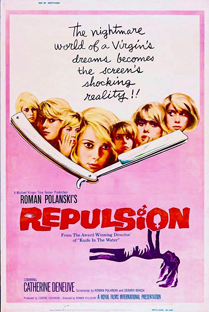 Repulsion (1965) - Directed by: Roman PolanskiStarring: Catherine Deneuve, Ian Hendry, John Fraser, Yvonne FurneauxRated: NR (Suggested R for Violence, and Disturbing/Sexual Content)Running Time: 1 h 45 mTMM Score: 5 stars out of 5STRENGTHS: Directing, Writing, Production Design, ActingWEAKNESSES: -
